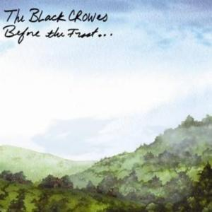 THE BLACK CROWES - BEFORE THE FROST